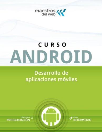 Curso de Android (Spanish Edition) (Guías Maestros del Web)