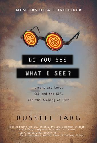 [(Do You See What I See? : Memoirs of a Blind Biker)] [By (author) Russell Targ] published on (June, 2008)
