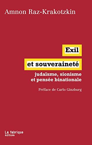 Exil et souveraineté: judaïsme, sionisme et pensée binationale par Amnon Raz-Krakotzkin