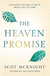 The Heaven Promise: What the Bible Says about the Life to Come