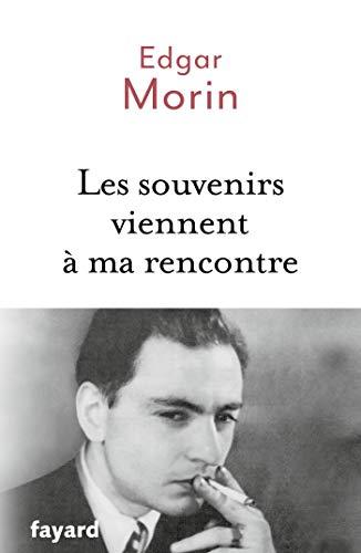 Les souvenirs viennent à ma rencontre (Documents) par Edgar Morin