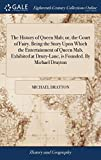The History of Queen Mab; Or, the Court of Fairy. Being the Story Upon Which the Entertainment of Queen Mab, Exhibited a