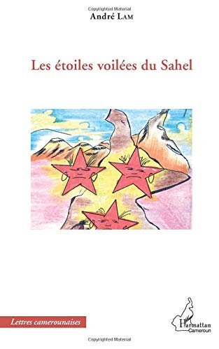 Les étoiles voilées du Sahel par André Lam