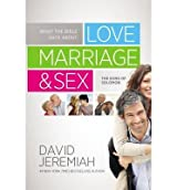 [WHAT THE BIBLE SAYS ABOUT LOVE, MARRIAGE AND SEX] by (Author)Jeremiah, David on Jun-07-12