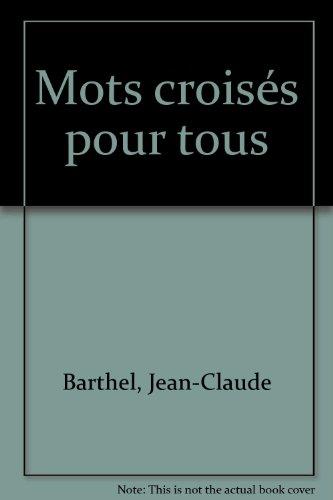 Mots Croisés pour tous, volume 2 : confirmés par J.-C. Barthel