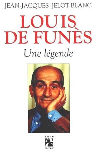 Louis de Funès : Une légende par Jean-Jacques Jelot-Blanc