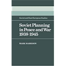 Soviet Planning in Peace and War, 1938-1945