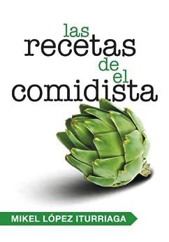 Las recetas de El Comidista von [Mikel, López Iturriaga]