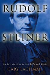 [(Rudolph Steiner: An Introduction to His Life and Work )] [Author: Gary Lachman] [Feb-2007]