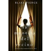 La mentira del vecino (Un misterio psicológico de suspenso de Chloe Fine - Libro 2)