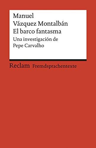 El barco fantasma: Una investigación de Pepe Carvalho. Spanischer Text mit deutschen Worterklärungen. B2 (GER) (Reclams Universal-Bibliothek, Band 9141)
