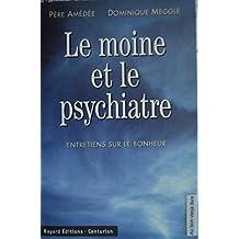 Père amédée, dominique megglé - Le moine et le psychiatre