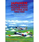 [(Japanese Naval Air Force Fighter Units and Their Aces, 1932-1945)] [Author: Ikuhiko Hata] published on (June, 2011)