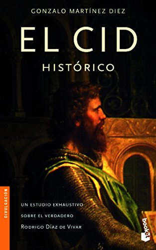 El Cid histórico (Divulgación. Biografías y memorias) por Gonzalo Martínez Diez
