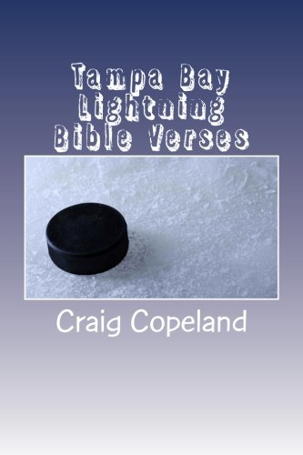 Tampa Bay Lightning Bible Verses: 101 Motivational Verses For The Believer (The Believer Series) por Craig Copeland
