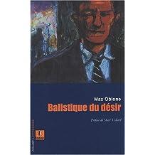 Balistique du desir de Max Obione (10 octobre 2007) Broché