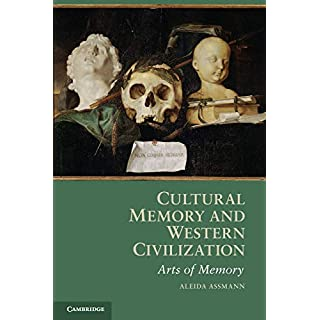 Cultural Memory and Western Civilization: Functions, Media, Archives