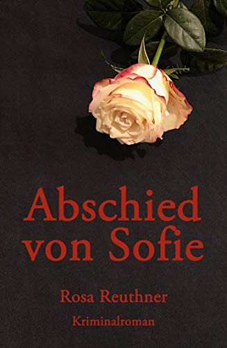 Abschied von Sofie (German Edition) eBook: Rosa Reuthner: Amazon ...