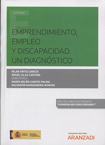 Emprendimiento, Empleo y Discapacidad. Un diagnóstico (Papel + e-book) (Monografía)