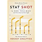 Hockey Abstract Presents... Stat Shot: The Ultimate Guide to Hockey Analytics