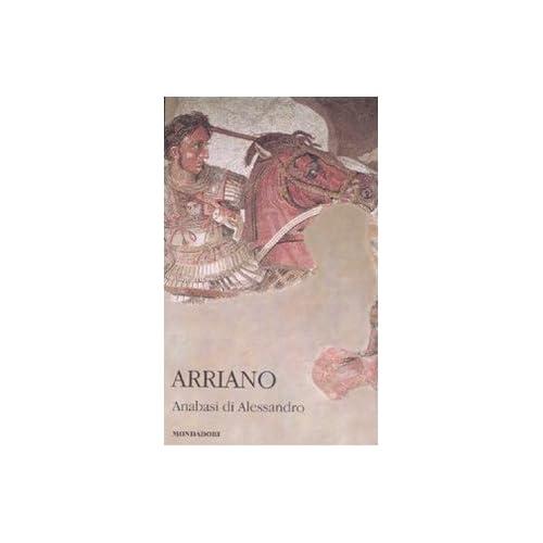 Anabasi Di Alessandro. Testo Greco A Fronte