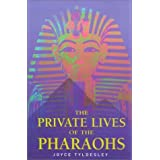 Private Lives of the Pharaohs: Unlocking the Secrets of Egyptian Royalty by Joyce Tyldesley (2001-02-01)