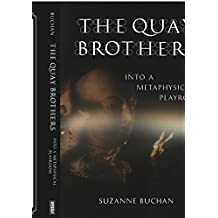 The Quay Brothers: Into a Metaphysical Playroom by Suzanne Buchan (2011-03-07)