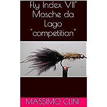 "Fly Index VII° Mosche da Lago ""competition"" (Italian Edition)"
