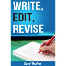 Write, Edit, Revise: Learn Writing Skills, Editing Techniques, and Revising Skills (English Edition)