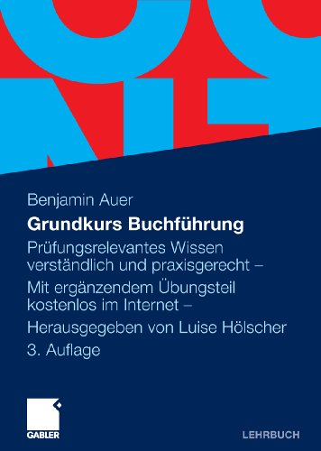 Grundkurs Buchführung: Prüfungsrelevantes Wissen verständlich und ...