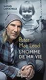 Peter Mac Leod. l'Homme de Ma Vie par Larochelle
