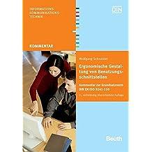 Ergonomische Gestaltung von Benutzungsschnittstellen: Kommentar zur Grundsatznorm DIN EN ISO 9241-110 (Beuth Kommentar)