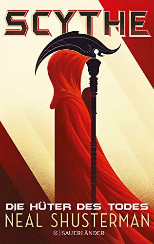 Scythe – Die Hüter des Todes von [Shusterman, Neal]