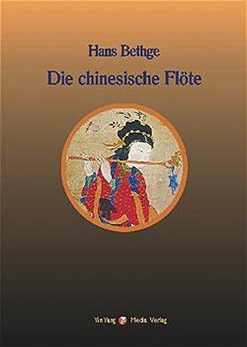 Nachdichtungen orientalischer Lyrik: Die chinesische Flöte. Nachdichtungen chinesischer Lyrik