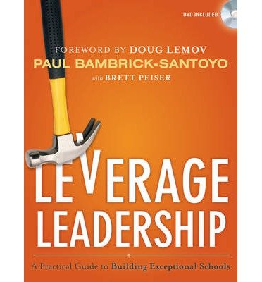 [(Leverage Leadership: A Practical Guide to Building Exceptional Schools)] [Author: Paul Bambrick-Santoyo] published on (July, 2012)