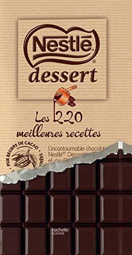 Nestlé Desserts - les 220 meilleures recettes: Nouvelle édition par Collectif