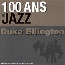 100 Ans De Jazz : Duke Ellington