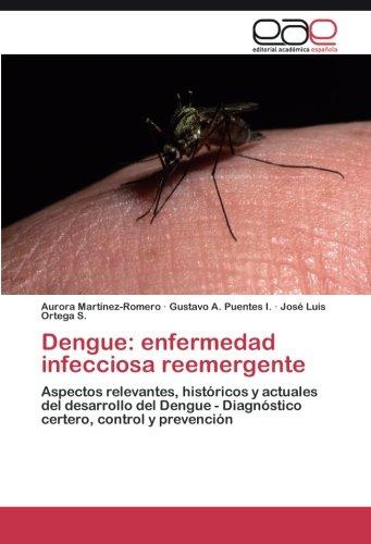 Dengue: enfermedad infecciosa reemergente por Martinez-Romero Aurora