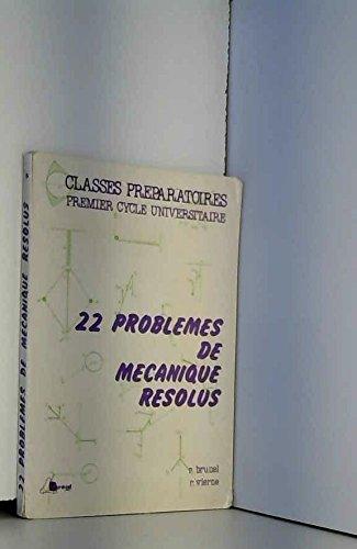 Mécanique : 22 problèmes résolus, classes préparatoires, 1E cycle universitaire par René Brunel, Raymond Vierne (Broché)
