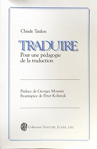 Traduire : Pour une pédagogie de la traduction