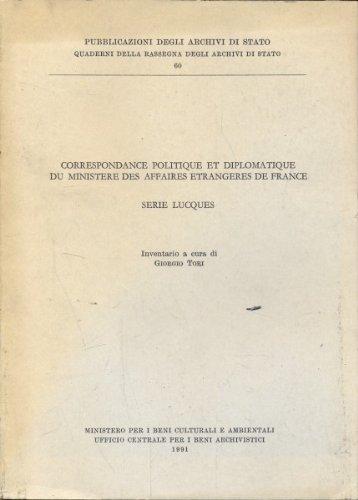 Correspondance politique et diplomatique du Ministère des affaires étrangeres de France. Serie Lucques. Inventario