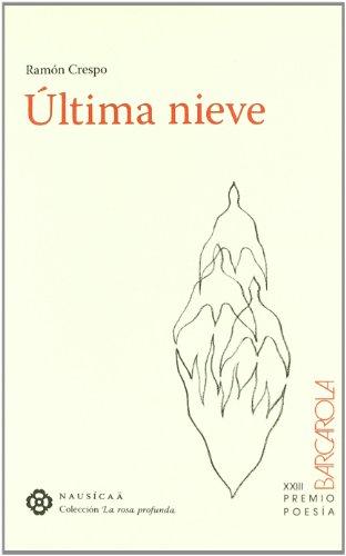 Ultima Nieve (La rosa profunda) por Ramón Crespo González