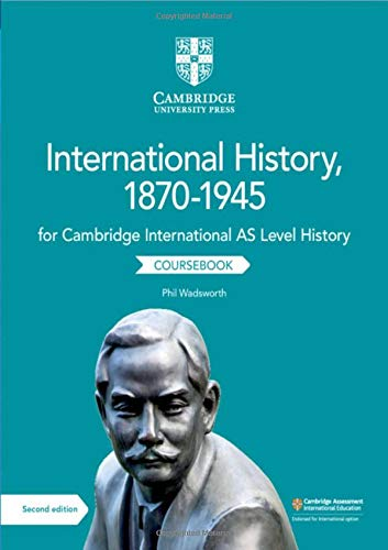 Cambridge International AS Level History International History, 1870-1945 Coursebook