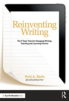 Reinventing Writing: The 9 Tools That Are Changing Writing, Teaching, and Learning Forever par [Davis, Vicki]