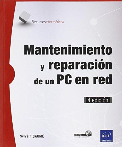 Mantenimiento Y Reparación De Un PC En Red - 4ª Edición