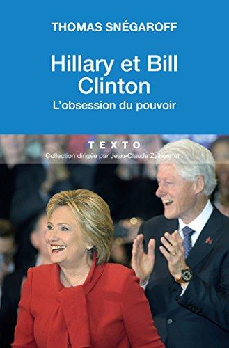 Hillary et Bill Clinton. L'obsession du pouvoir par Thomas Snégaroff