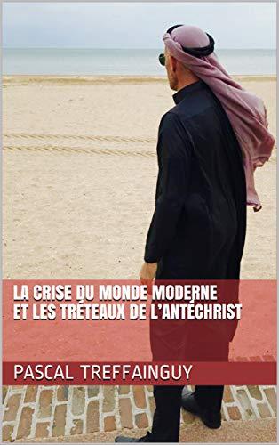 Couverture du livre La crise du monde moderne et les tréteaux de l'antéchrist