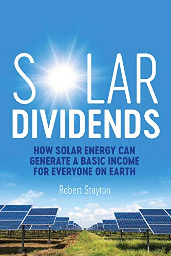 Solar Dividends: How Solar Energy Can Generate a Basic Income for ...