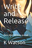 Write and Release: Burn After Writing Journal