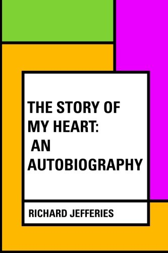 The Story of My Heart: An Autobiography